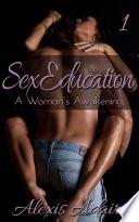 Sex Education  A Woman s Awakening  Book 1