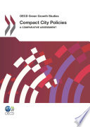 OECD Green Growth Studies Compact City Policies A Comparative Assessment