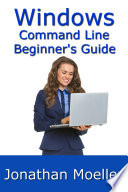 The Windows Command Line Beginner S Guide Second Edition