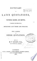 Dictionary Of Latin Quotations Proverbs Maxims And Mottos Classical And Medi Aeval Including Law Terms And Phrases