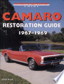 Camaro Restoration Guide 1967 1969