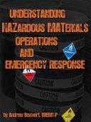 Understanding Hazardous Materials  Operations  and Emergency Response