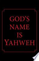 God s Name Is Yahweh