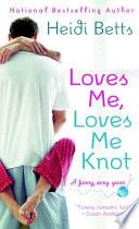 Loves Me  Loves Me Knot