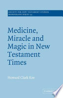 Medicine Miracle And Magic In New Testament Times