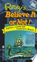 Ripley s Believe It Or Not  Reptiles  Lizards And Prehistoric Beasts Book PDF