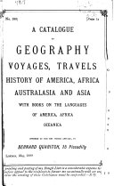 A Catalogue of Geography  Voyages  Travels  History of America  Africa  Australasia and Asia