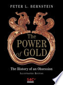 The Power of Gold Story Of How Human Beings Have Become Intoxicated