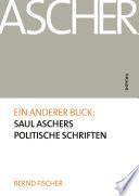 Ein anderer Blick: Saul Aschers politische Schriften