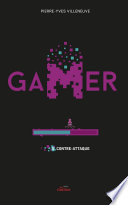 Gamer Tome 5  Contre attaque