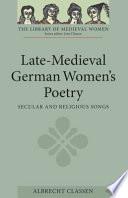 Late Medieval German Women s Poetry