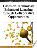 Cases On Technology Enhanced Learning Through Collaborative Opportunities book
