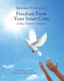 Illustrated Workbook for Freedom from Your Inner Critic: : A Self Therapy Approch