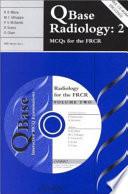 QBase Radiology: Volume 2, MCQs for the FRCR