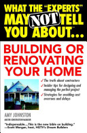 What the  experts  May Not Tell You about Building Or Renovating Your Home