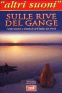 Sulle rive del Gange  Canti mistici e sensuali dell India del nord  Con CD Audio