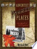 Adventist Pioneer Places
