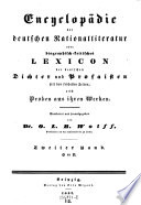 Encyclopädie der deutschen Nationalliteratur oder biographisch-kritisches Lexicon der deutschen Dichter und Prosaisten ... nebst Proben aus ihren Werken