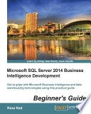 Microsoft SQL Server 2014 Business Intelligence Development Beginner   s Guide