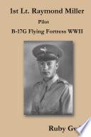 1st Lt  Raymond Miller Pilot