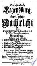 Das jetzt lebende Regensburg  oder kurtz gefaste Nachricht vom gegenw  rtigen Zustand der     Stadt Regensburg     heraussgegeben von G eorg  H einrich  P aritius