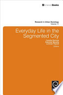 Everyday Life in the Segmented City