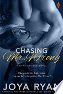 Chasing Mr  Wrong