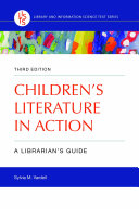 Children's Literature in Action: A Librarian's Guide, 3rd Edition Book