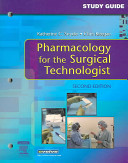 Study Guide for Pharmacology for the Surgical Technologist