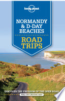 Lonely Planet Normandy   D Day Beaches Road Trips