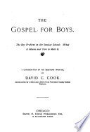 The Gospel for Boys  the Boy Problem in the Sunday School  what it Means and how to Meet it Book PDF