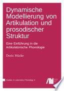 Dynamische Modellierung von Artikulation und prosodischer Struktur