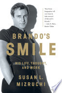 Brando s Smile  His Life  Thought  and Work