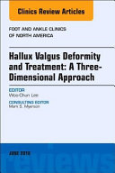 Hallux Valgus Deformity And Treatment A Three Dimensional Approach An Issue Of Foot And Ankle Clinics Of North America