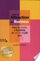 Law of Attraction for Business   how to Create a Business Or Attract a Job You Love