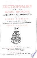 Dictionnaire De La Langue Françoise, Ancienne Et Moderne : ...