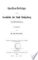 Quellen-Beiträge zur Geschichte der Stadt Königsberg im Mittelalter