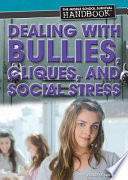 Dealing with Bullies  Cliques  and Social Stress