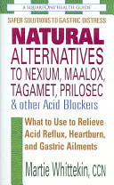 Natural Alternatives to Nexium  Maalox  Tagamet  Prilosec   Other Acid Blockers