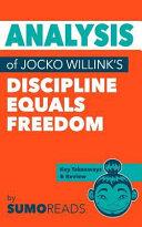 Book Analysis of Jocko Willink s Discipline Equals Freedom