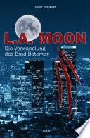 L A  MOON