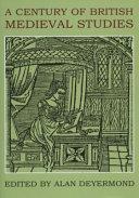 A Century Of British Medieval Studies book