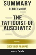 Summary  Heather Morris  the Tattooist of Auschwitz  A Novel Book PDF