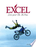 Excel  Live your life  Be free