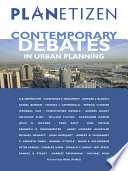 Planetizen s Contemporary Debates in Urban Planning