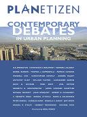 Planetizen's Contemporary Debates in Urban Planning