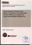 Characterization of Pliocene and Miocene Formations in the Wilmington Graben  Offshore Los Angeles  for Large scale Geological Storage of CO2