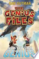 The Genius Files  2  Never Say Genius