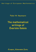 The Mathematical Writings of   variste Galois