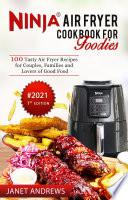 Ninja Air Fryer Cookbook For Foodies